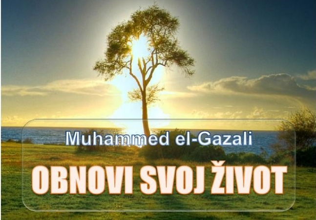 "Photo of ""Obnovi svoj život"" – Šejh Muhammed el-Gazali"