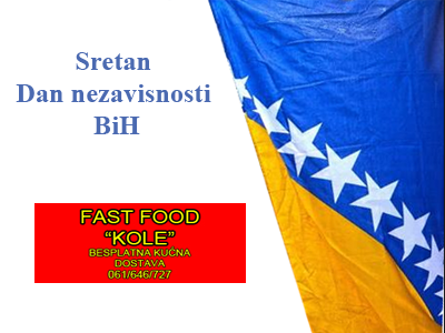 "Photo of Fast food ""Kole"": Sretan vam Dan nezavisnosti BiH"