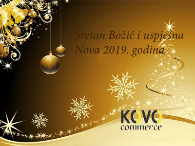 "Photo of ""Kovo-commerce"": Sretni božićni blagdani i Nova 2019. godina!"